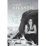 Rowing the Atlantic: Lessons Learned on the Open Ocean (Hardcover)By Roz Savage