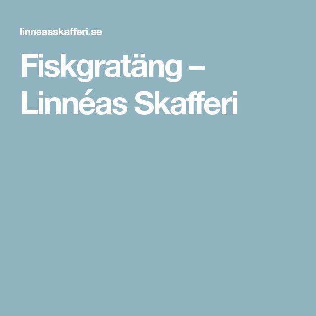 Fiskgratäng – Linnéas Skafferi