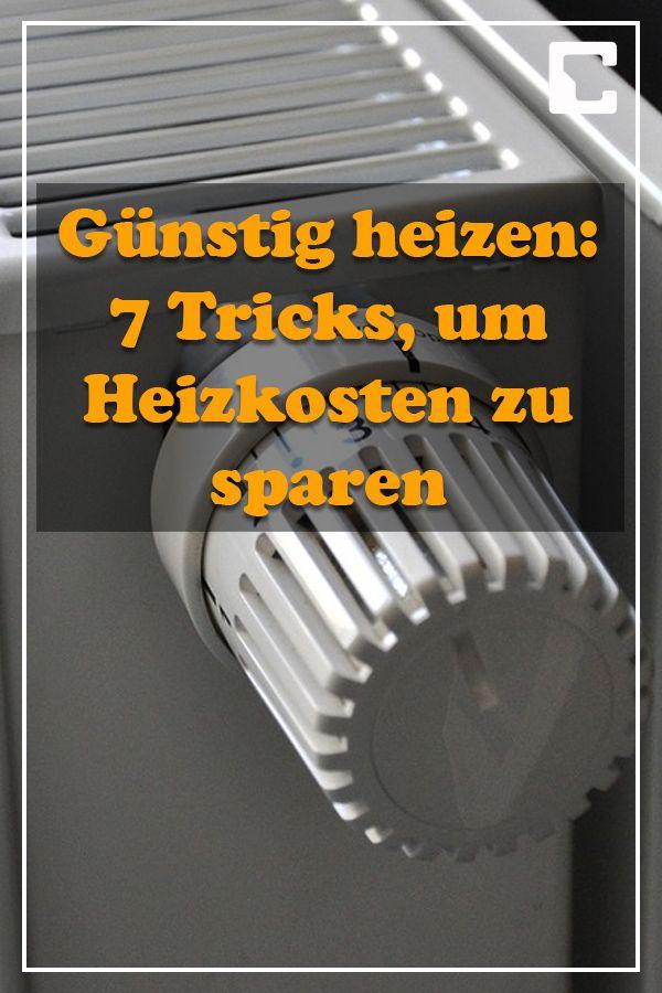 Gunstig Heizen 7 Tricks Um Heizkosten Zu Sparen Tricks Sparen Heizkosten Sparen