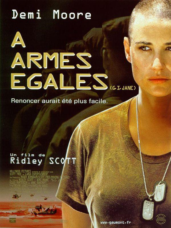 À armes égales (G.I. Jane) est un film américain réalisé par Ridley Scott, sorti en 1997. Dans le cadre d'un programme expérimental censé mener à l'ouverture aux femmes des unités de l'armée américaine qui leur sont encore inaccessibles, la sénatrice Lillian DeHaven (Anne Bancroft) choisit la jeune lieutenant Jordan O'Neil (Demi Moore) pour être la première femme à suivre l'entrainement rude et sélectif des Navy SEALs. Nombreux sont ceux qui souhaitent voir O'Neil échouer.