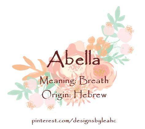 Baby Girl Name: Abella. Meaning: Breath. Origin: Hebrew. | #babynames #babygirlnames