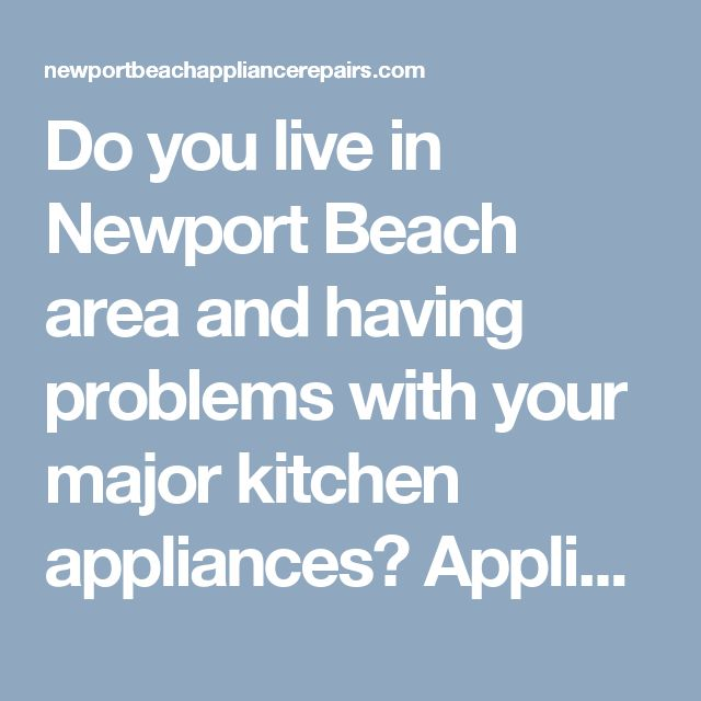 Do you live in Newport Beach area and having problems with your major kitchen appliances? Appliance Repair Newport Beach is exactly what you need in order to have all your major home appliances fixed with high-quality. We provide:  1. Same-day service 2. Experienced technicians 3. Fast yet high-quality repair 4. 30-day trial period 5. Affordable prices Call us now at 714-698-8873 and release yourself from the broken appliance troubles!