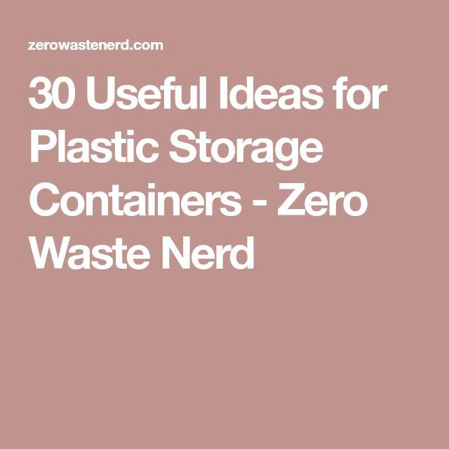 30 Useful Ideas for Plastic Storage Containers - Zero Waste Nerd
