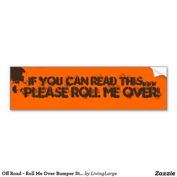 Off road roll me over bumper sticker car bumper sticker 4 wheeling fun pinterest cars