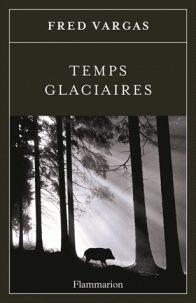 Temps glaciaires - Fred Vargas - 7 recensioni su Anobii