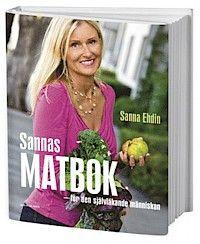 Sannas matbok : för den självläkande människan - Sanna Ehdin - Bok (9789174241006) | Bokus bokhandel