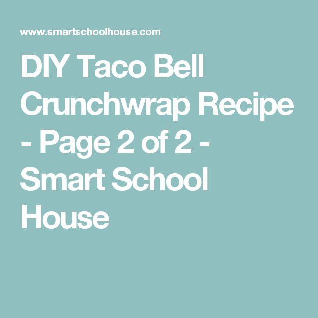 DIY Taco Bell Crunchwrap Recipe - Page 2 of 2 - Smart School House