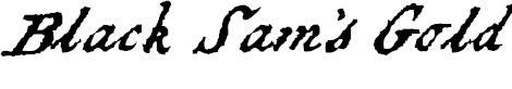 Black Sam's Gold - Pirate Fonts
