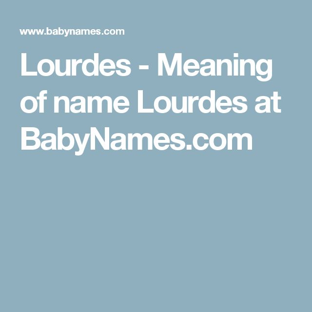 Lourdes - Meaning of name Lourdes at BabyNames.com