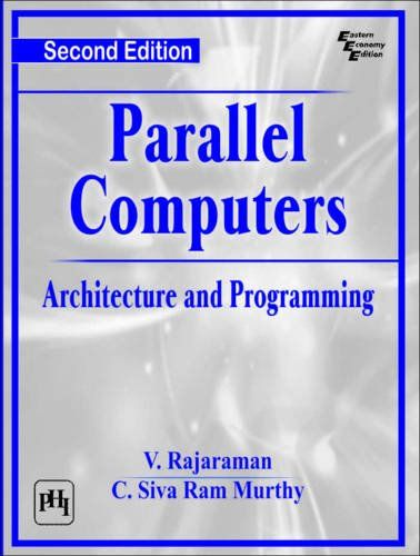 Parallel Computers: Architecture and Programming 2nd Edition Pdf Download Free - By V Rajaraman, C Siva Ram Murthy e-Books - smtebooks.com