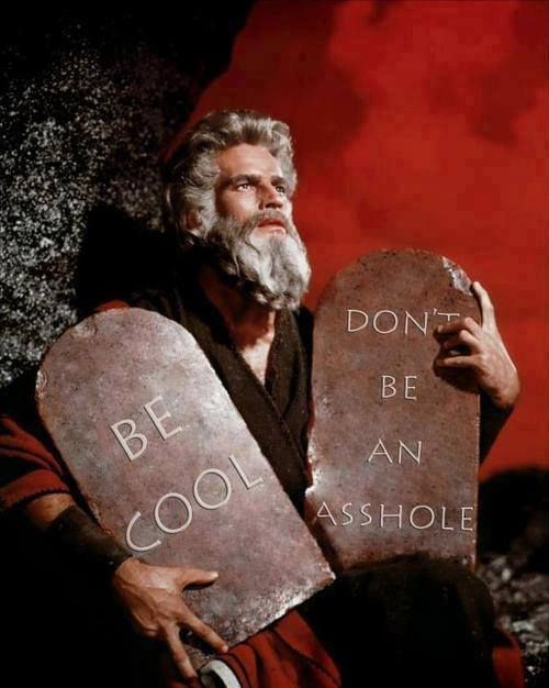 thoughts: 1) This would be even more awesome if it was the bill and ted quotes 2) pretty good summation of commandments 3) moses is looking extremely metrosexual.