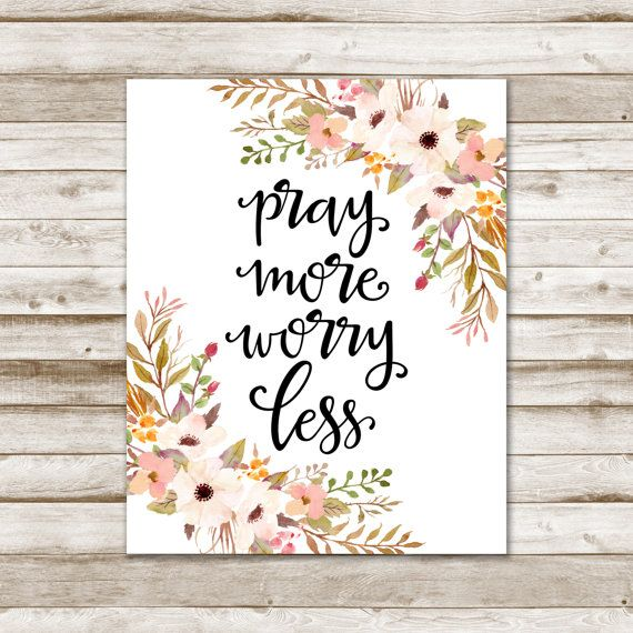 Pray More Worry Less Print » Bible Verse Print » Christian Print » Quote Print » Watercolor Floral Art Print » Home Decor » Digital Print