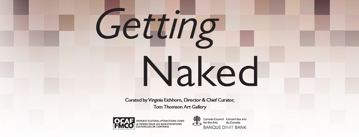 THEMUSEUM Exhibitions: Come GET Naked for One More Weekend | THEMUSEUM