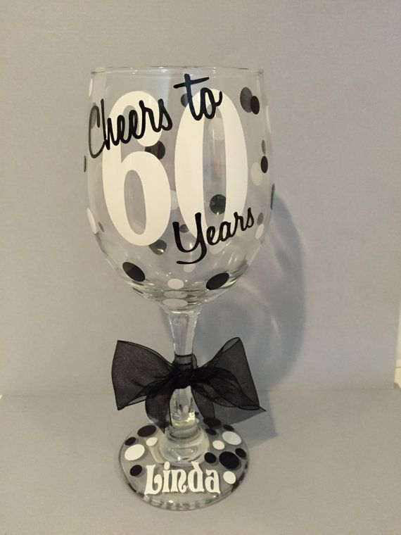 60th Birthday Extra large personalized wine glass- Cheers to 60 years! 30th, 40th, 50th, 70th