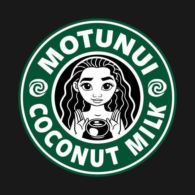 Check Out This Awesome Motunui Coconut Milk Design On Teepublic Disney Starbucks Cricut Starbucks Logo