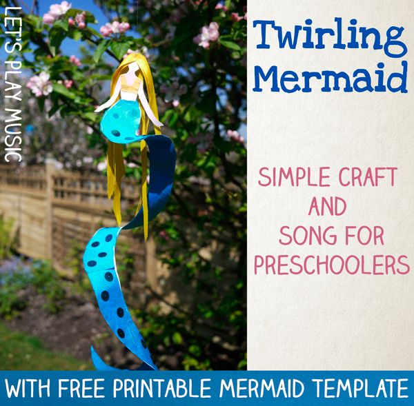 Twirling Mermaid preschool craft and song. The song can easily be adapted to 'merman' for boys (as can the craft).