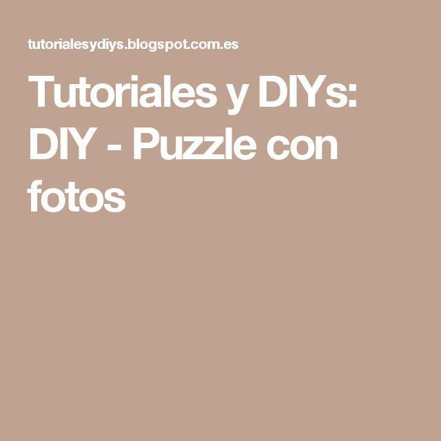 Tutoriales y DIYs: DIY - Puzzle con fotos