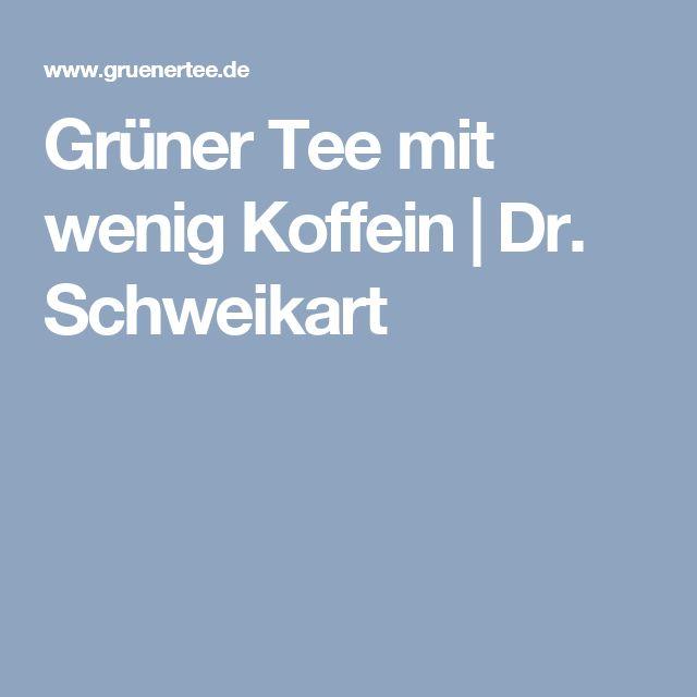 Grüner Tee mit wenig Koffein | Dr. Schweikart
