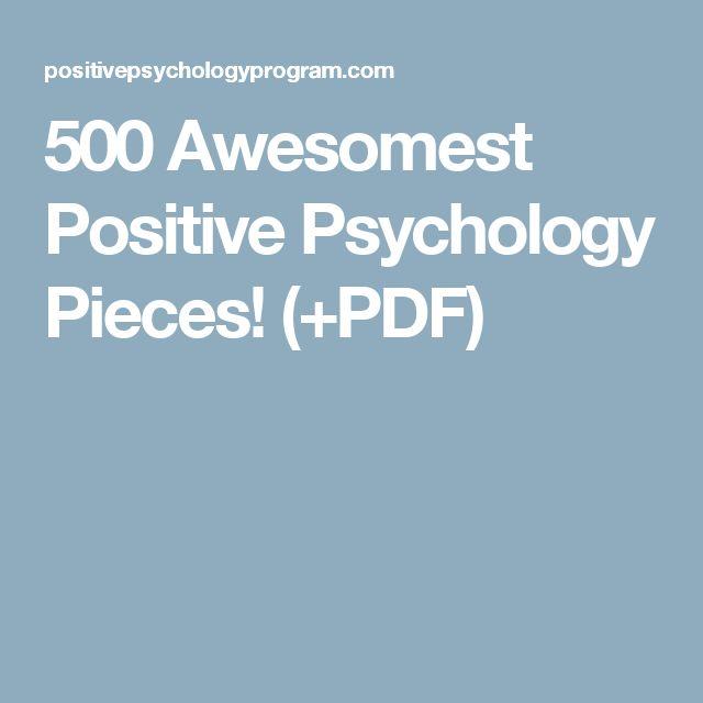 500 Awesomest Positive Psychology Pieces! (+PDF)