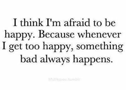 This is so my life. Every single time I feel like everything is going right. Im wrong and everything falls apart.