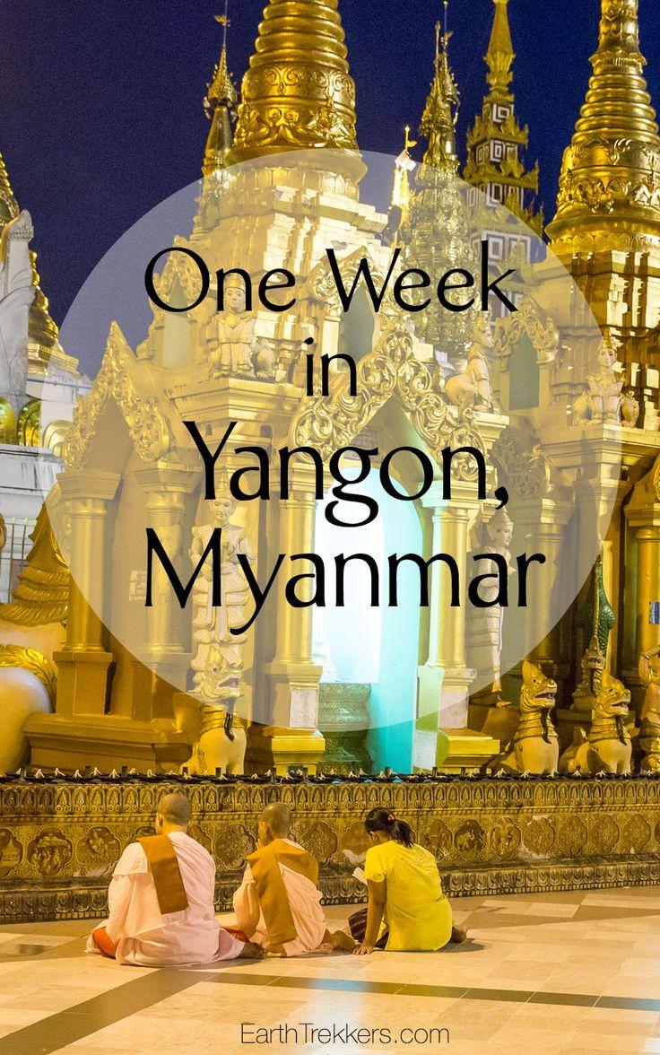 Yangon, Myanmar. One week in the city. Must see the Shwedagon Pagoda!