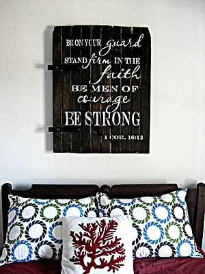 I have long loved this verse for my boys. Love it on the reclaimed wood!