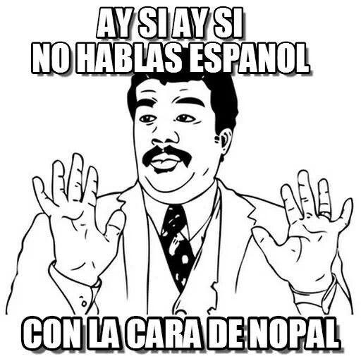 """Y las"""" espinas""""chingaderas) que pronuncias al hablar JAJAJA. Y por si no entienden HAHAHA en ingles. LMAO!!"""