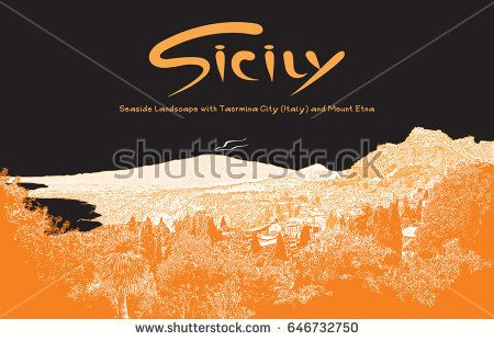 Seaside landscape with Taormina city and Mount Etna in Sicily, Italy. Vector graphic image.Black and orange colored illustration.   Monochrome auto-trace adapted for easy use.