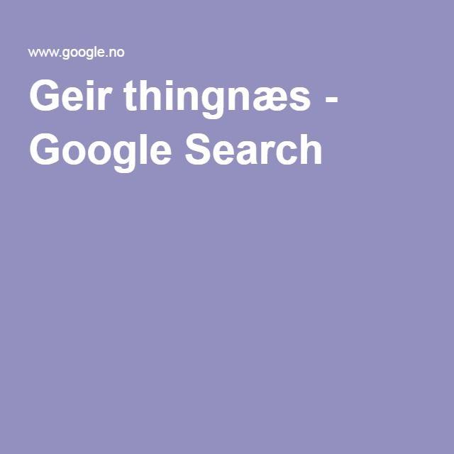 Geir thingnæs - Google Search