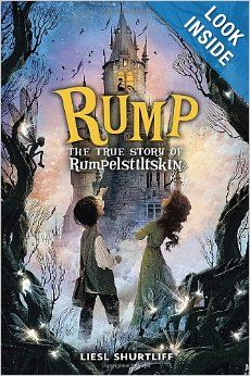 Rump: The True Story of Rumpelstiltskin: Liesl Shurtliff: 9780307977939: Amazon.com: Books
