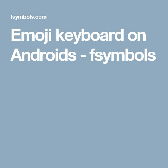 Emoji keyboard on Androids - fsymbols
