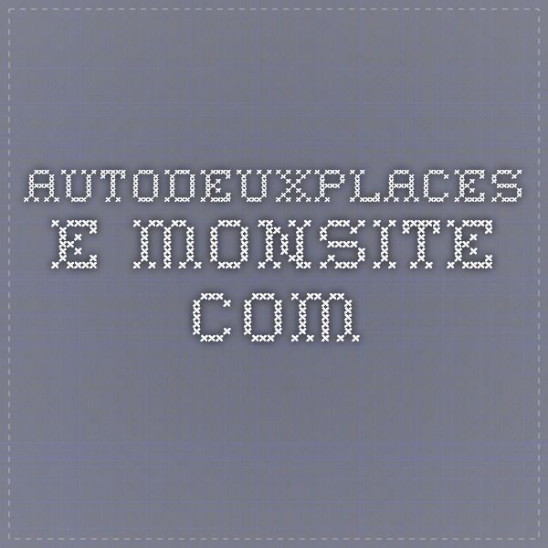 autodeuxplaces.e-monsite.com