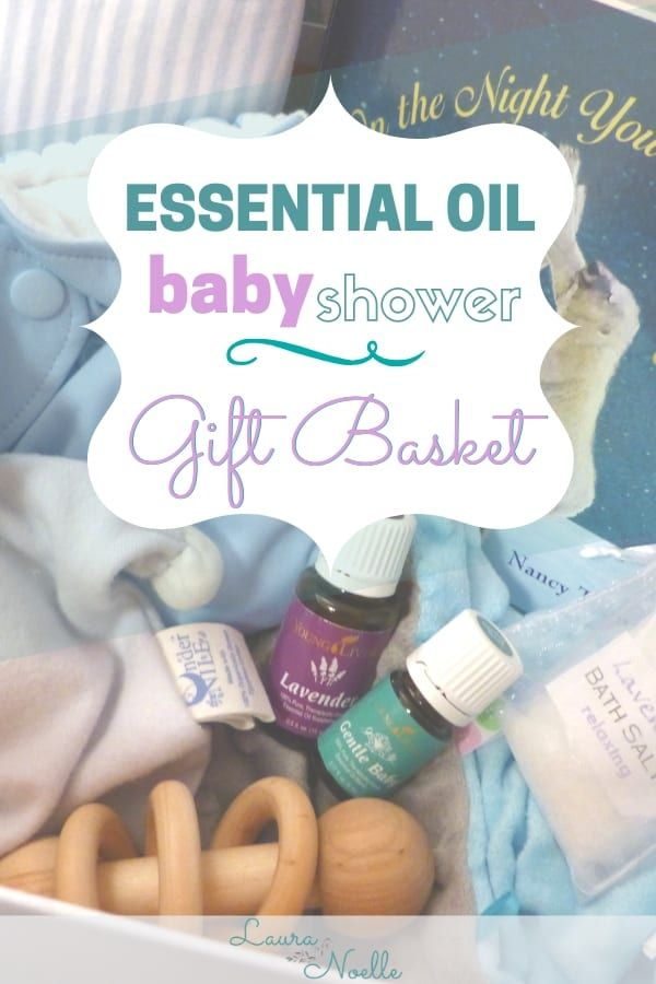 Essential Oil Baby Shower Gift Basket Essential Oils For Babies
