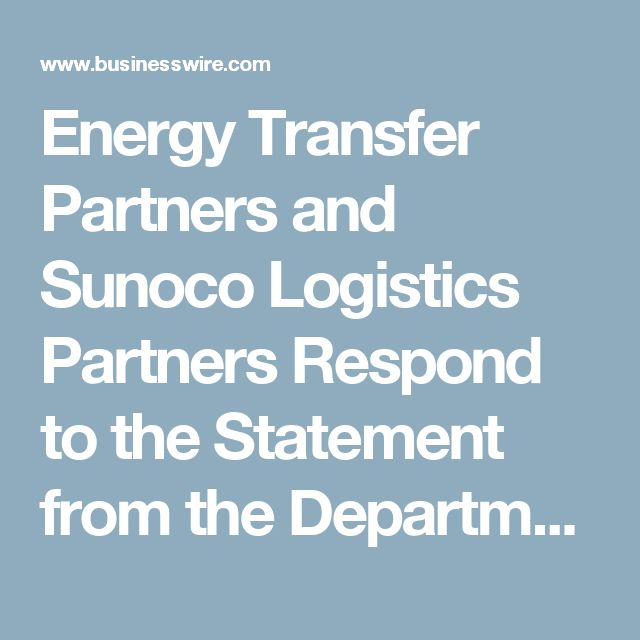 Energy Transfer Partners and Sunoco Logistics Partners Respond to the Statement from the Department of the Army | Business Wire