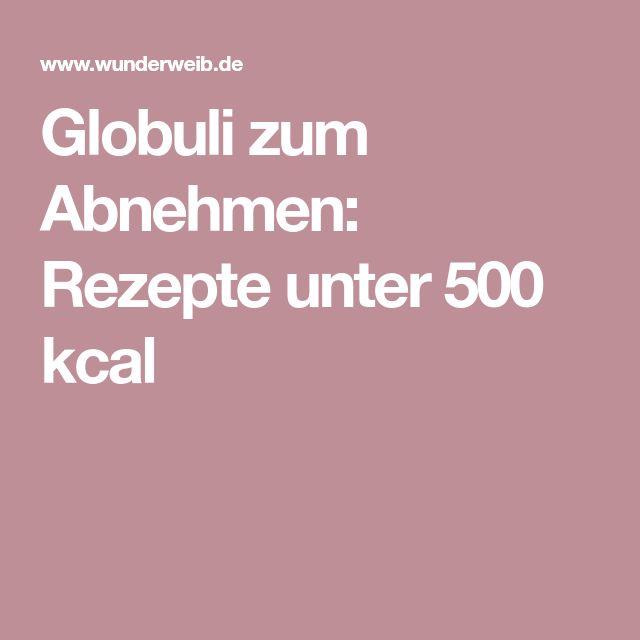Globuli zum Abnehmen: Rezepte unter 500 kcal