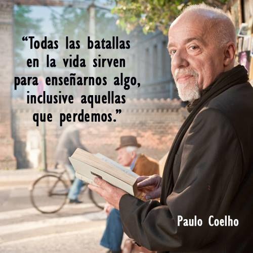 """""""Todas las batallas en la vida sirven para enseñarnos algo, inclusive aquellas que perdemos."""" #PauloCoelho #Citas #Frases @Candidman"""