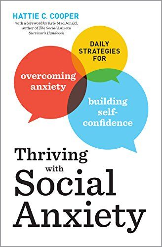 overcoming social anxiety dating How to overcome your social anxiety a cognitive behavioral therapy approach posted oct 20, 2014.