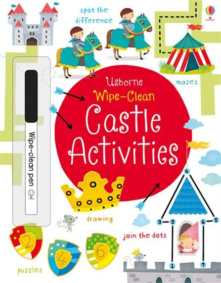 Usborne Wipe-Clean Castle Activities.  A colourful activity book full of castle scenes with mazes, dot-to-dots and drawing puzzles to help little children develop the pen control skills that are essential for learning to write.