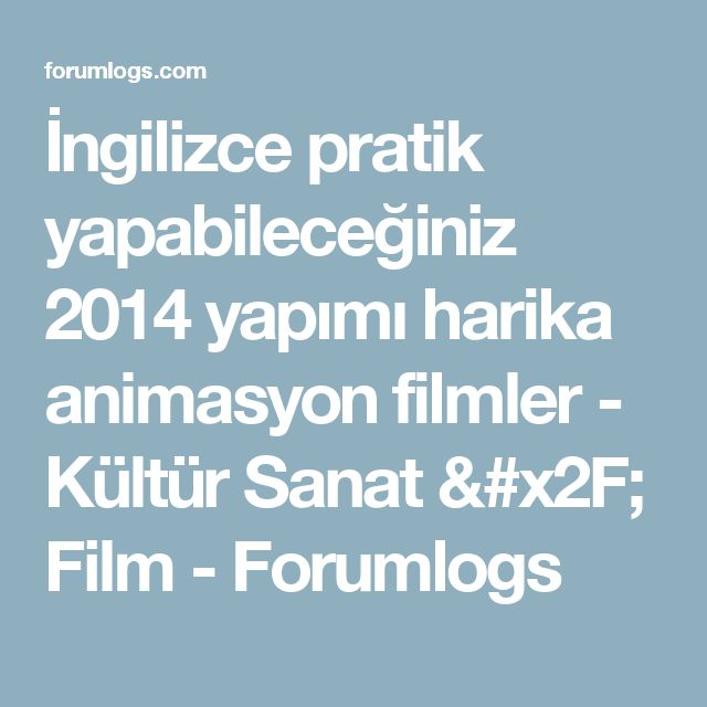 İngilizce pratik yapabileceğiniz 2014 yapımı harika animasyon filmler - Kültür Sanat / Film - Forumlogs
