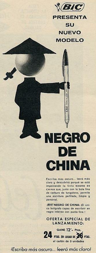 Bolígrafo Bic. Año 1965. Negro... de china.... hoy este eslógan habría tenido problemas por incitar al racismo.