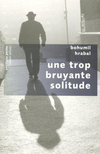 Une trop bruyante solitude de Bohumil HRABAL http://www.amazon.fr/dp/2221109848/ref=cm_sw_r_pi_dp_tGzhvb078HJP5
