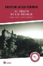 LEIGH-FERMOR, PATRICK. El tiempo de los regalos : a pie hacia Constantinopla (N  LEI tie) 1933,un muchacho de 18 años emprende un viaje a pie,de Rotterdam a Costantinopla.Relato de su caminata hasta Hungría,río arriba del Rin,río abajo del Danubio,durmiendo en establos y en castillos de cuento de hadas.Perderá sus pertenencias,le colmarán de regalos, pero a lo largo de su viaje descubrirá la libertad y la camaradería, lenguas,artes, paisajes,religiones,historia y, sobre todo,gentes