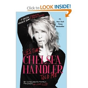 Chelsea Handler - Lies that Chelsea Handler Told Me