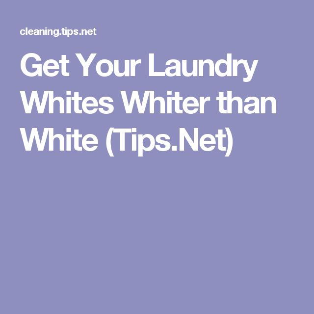 Get Your Laundry Whites Whiter than White (Tips.Net)