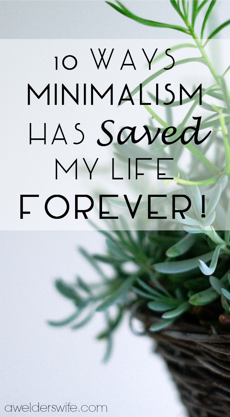 10 Ways Minimalism Saved My Life | www.awelderswife.com