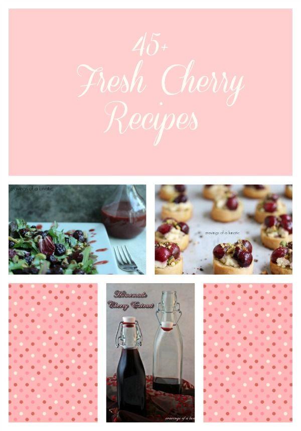 45+ Fresh Cherry Recipes