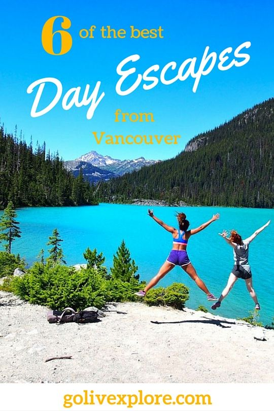 Tips on where to go for a day trip from Vancouver | Go Live Explore