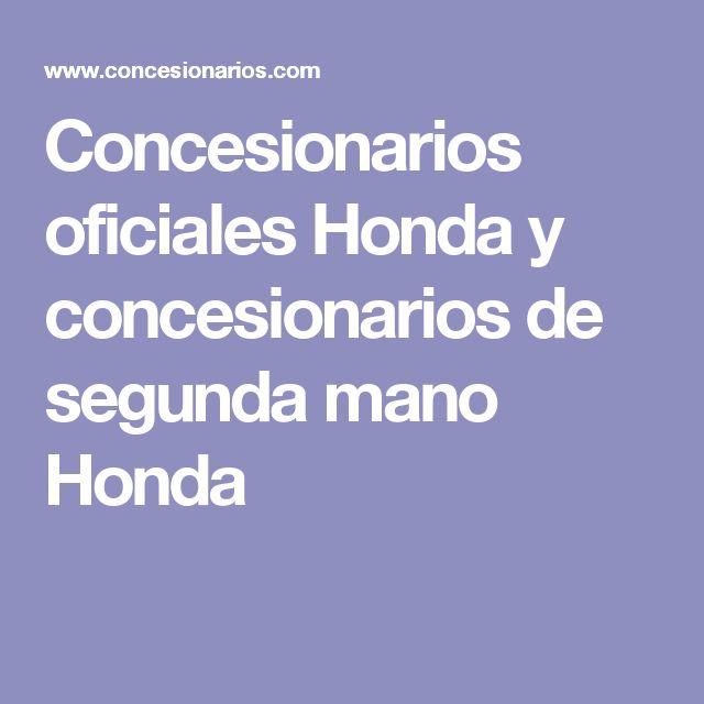 Concesionarios oficiales Honda y concesionarios de segunda mano Honda
