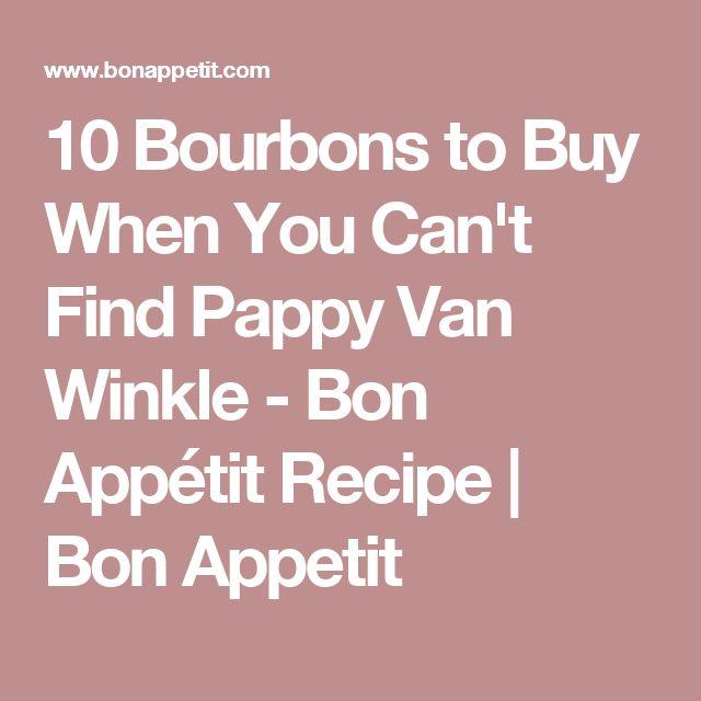 10 Bourbons to Buy When You Can't Find Pappy Van Winkle - Bon Appétit Recipe | Bon Appetit