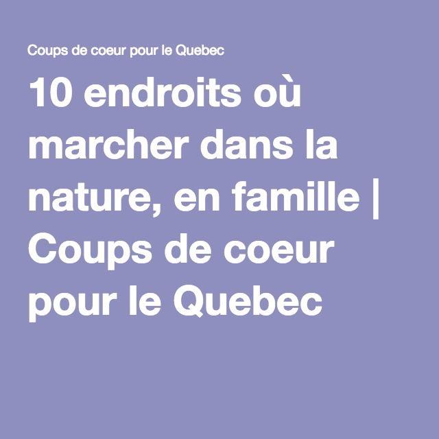 10 endroits où marcher dans la nature, en famille | Coups de coeur pour le Quebec